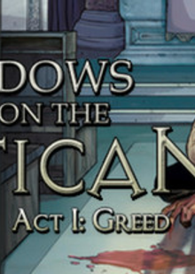 Shadows on the Vatican Act I Greed PC cheap key to download