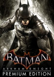 Batman: Arkham Knight Premium Edition PC cheap key to download