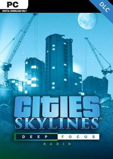 Cities Skyline PC - Deep Focus Radio DLC cheap key to download