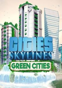 Cities Skylines PC - Green Cities DLC cheap key to download