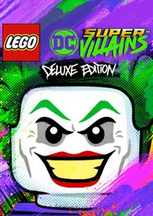 Lego DC Super-Villains Deluxe Edition PC cheap key to download