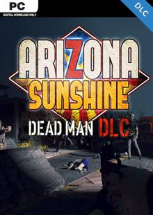 Arizona Sunshine PC - Dead Man DLC billig Schlüssel zum Download