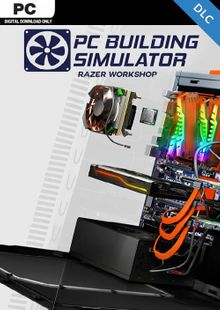 PC Building Simulator - Razer Workshop DLC billig Schlüssel zum Download