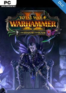 Total War WARHAMMER II 2 - The Shadow and The Blade PC - DLC (WW) cheap key to download