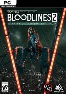 Vampire: The Masquerade - Bloodlines 2: Unsanctioned Edition PC billig Schlüssel zum Download