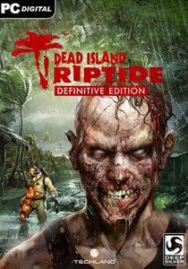Dead Island: Riptide Definitive Edition PC