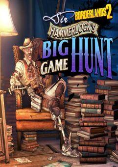 Borderlands 2: Sir Hammerlock's Big Game Hunt PC