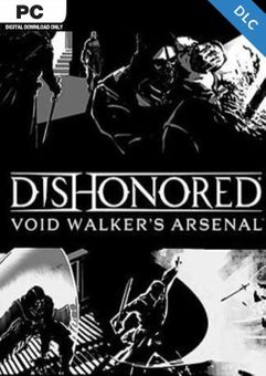 Dishonored Void Walkers Arsenal PC -  DLC
