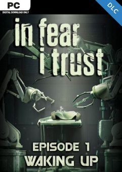 In Fear I Trust - Episode 1: Waking Up PC - DLC