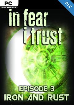 In Fear I Trust - Episode 3: Rust and Iron PC - DLC