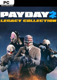 PAYDAY 2: LEGACY COLLECTION PC