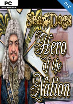 Sea Dogs: To Each His Own - Hero of the Nation PC - DLC