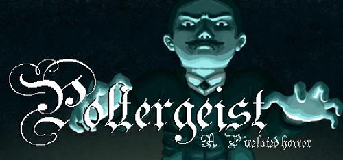 Poltergeist A Pixelated Horror PC