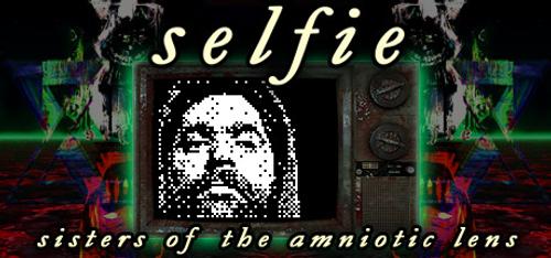 Selfie Sisters of the Amniotic Lens PC