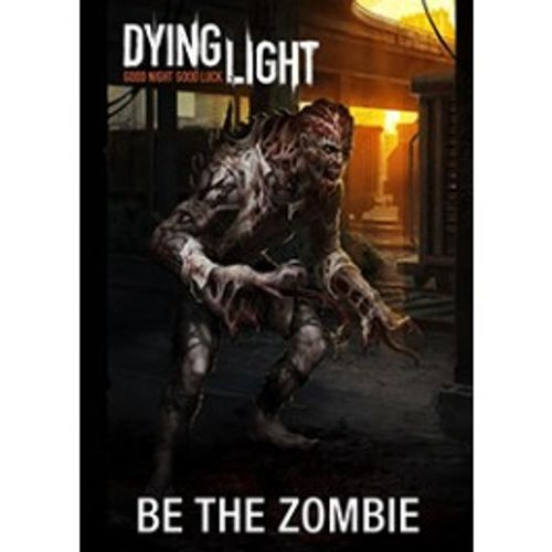 Dying Light - Be The Zombie DLC PC