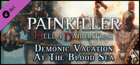 Painkiller Hell & Damnation Demonic Vacation at the Blood Sea PC key