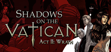 Shadows on the Vatican Act II Wrath PC key