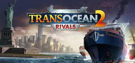 TransOcean 2 Rivals PC key