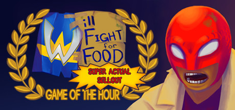 Will Fight for Food Super Actual Sellout Game of the Hour PC key